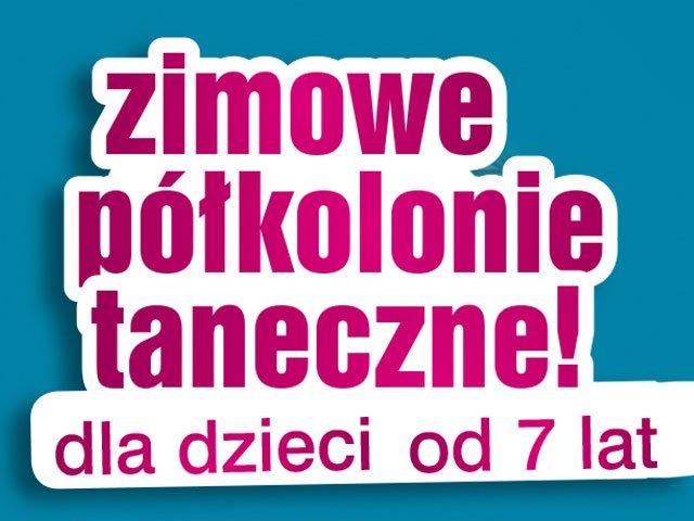 Zimowe Taneczne Półkolonie dla dzieci w wieku od 7 lat!