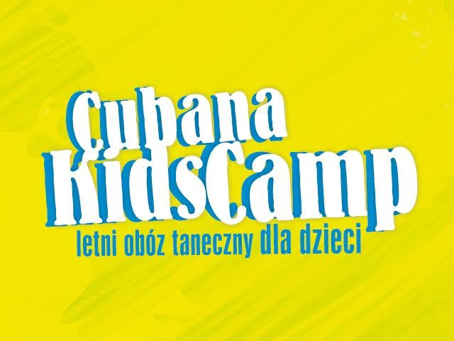 Cubana Kids Camp - Borek 2016